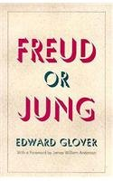 Freud or Jung - James William Anderson; Edward Glover