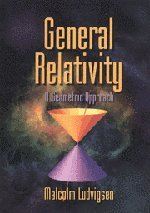 General Relativity: A Geometric Approach - Malcolm Ludvigsen
