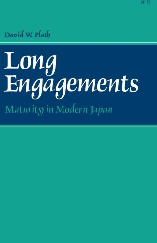 Long Engagements: Maturity in Modern Japan - David Plath