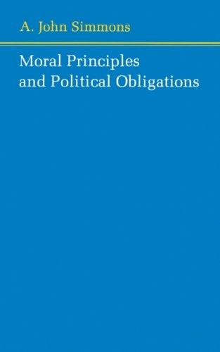 Moral Principles and Political Obligations - A. John Simmons