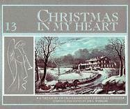 Christmas in My Heart: A Treasury of Old-Fashioned Christmas Stories - Joe Wheeler