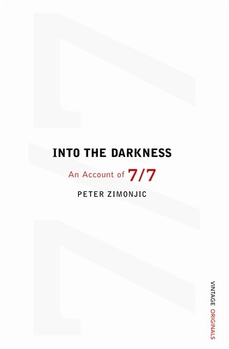 Into the Darkness: The Story of 7/7 - Peter Zimonjic