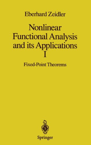 Nonlinear Functional Analysis and its Applications: I: Fixed-Point Theorems (Zeidler, Eberhard//Nonlinear Functional Analysis and Its Applic - Eberhard Zeidler