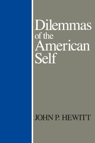 Dilemmas Of American Self - John Hewitt