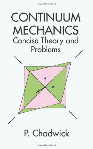 Continuum Mechanics: Concise Theory and Problems (Dover Books on Physics) - P. Chadwick, Physics