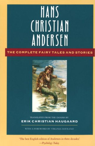 Hans Christian Andersen: The Complete Fairy Tales and Stories (Anchor Folktale Library) - Virginia Haviland, Hans Christian Andersen, Erik Christian Haugaard
