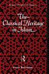 The Classical Heritage in Islam - Rosenthal, Franz