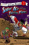 Super Ace and the Thirsty Planet - Crouch, Cheryl