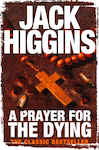 A Prayer for the Dying - Higgins, Jack