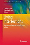 Living Intersections: Transnational Migrant Identifications in Asia