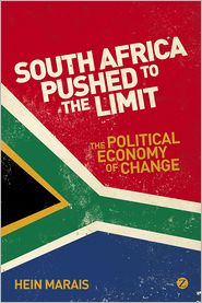 South Africa Pushed to the Limit: The Political Economy of Change - Hein Marais