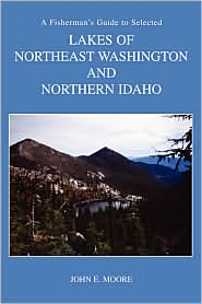 A Fisherman's Guide to Selected High Lakes of Northeast Washington and Northern Idaho