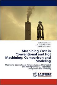 Machining Cost In Conventional And Hot Machining - Mohamed Elhadie, A.N. Mustafizul Karim, A.K.M. Nurul Amin