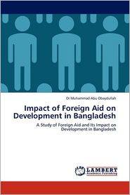 Impact Of Foreign Aid On Development In Bangladesh - Muhammad Abu Obaydullah