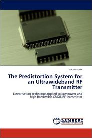 The Predistortion System For An Ultrawideband Rf Transmitter - Victor Korol