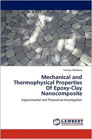 Mechanical And Thermophysical Properties Of Epoxy-Clay Nanocomposite