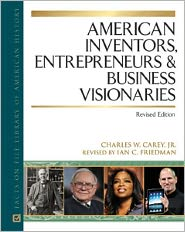 American Inventors, Entrepreneurs, and Business Visionaries - Charles W. Carey, Revised by Ian C. Friedman