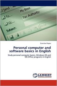 Personal Computer And Software Basics In English - Stanislav Popov