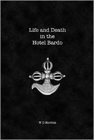 Life and Death in the Hotel Bardo: Follow Your Cool - W. Horden