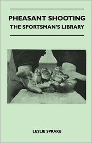 Pheasant Shooting - The Sportsman's Library