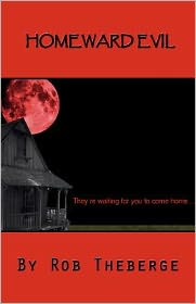 Homeward Evil: They're Waiting for You to Come Home... - Rob Theberge