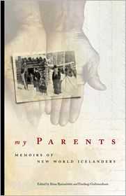 My Parents: Memoirs of New World Icelanders - Birna Bjarnadottir (Editor), Finnbogi Gudmundsson (Editor)