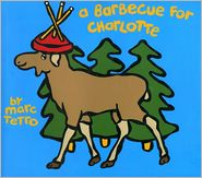 A Barbecue for Charlotte - Marc Tetro