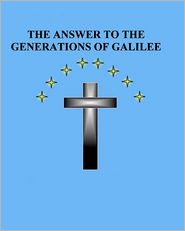 The Answer to the Generations of Galilee - Brian Daniel Starr