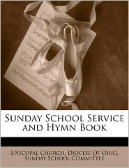 Sunday School Service and Hymn Book - Created by Episcopal Church Diocese of Ohio Sunda
