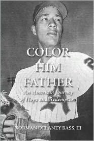 Color Him Father: An American Journey of Hope and Redemption - Norman Delaney Bass III
