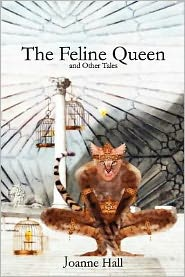 The Feline Queen: & Other Tales of Myth and Magic - Joanne Hall