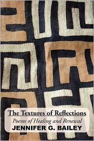 The Textures of Reflections - Jennifer G. Bailey