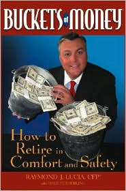 Buckets of Money: How to Retire in Comfort and Safety - Raymond J. Lucia, Dale Fetherling