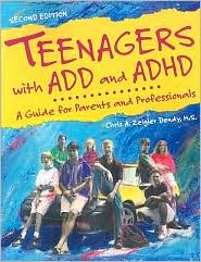 Teenagers with ADD and ADHD: A guide for parents and professionals - Chris A. Zeigler Dendy