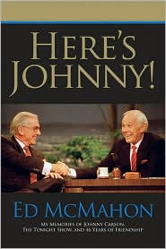 Here's Johnny!: My Memories of Johnny Carson, the Tonight Show, and 46 Years of Friendship - Ed McMahon