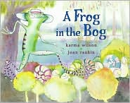 A Frog in the Bog - Karma Wilson, Joan Rankin (Illustrator)