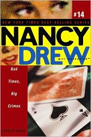 Bad Times, Big Crimes (Nancy Drew Girl Detective Series #14) - Carolyn Keene