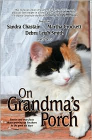 On Grandma's Porch: Stories and True Facts about Growing up Southern in the Good Old Days - Sandra Chastain, Debra Leigh Smith, Martha Crockett