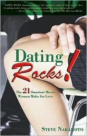 Dating Rocks!: The 21 Smartest Moves Women Make for Love
