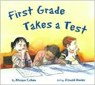 First Grade Takes a Test - Miriam Cohen, Ronald Himler (Illustrator)