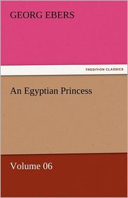 An Egyptian Princess - Volume 06 - Georg Ebers