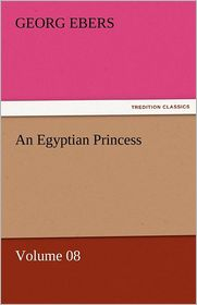 An Egyptian Princess - Volume 08 - Georg Ebers