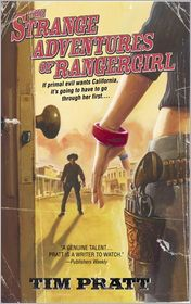 The Strange Adventures of Rangergirl - Tim Pratt