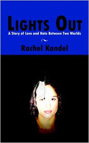Lights Out: A Story of Love and Hate Between Two Worlds - Rachel Kandel