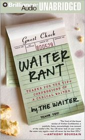 Waiter Rant: Thanks for the Tip - Confessions of a Cynical Waiter - Steve Dublanica, Read by Dan John Miller
