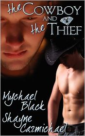 The Cowboy And The Thief - Mychael Black, Shayne Carmichael