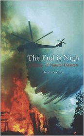 The End is Nigh: A History of Natural Disasters - Henrik Svensen
