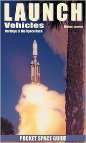 Launch Vehicles: Heritage of the Space Race - Michael Lennick