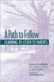 A Path to Follow: Learning to Listen to Parents - Patricia A Edwards, Foreword by Catherine Snow