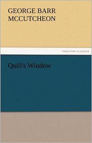 Quill's Window - George Barr Mccutcheon
